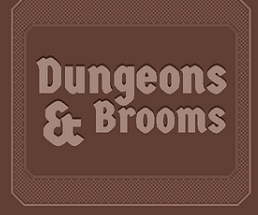 Dungeons and Brooms